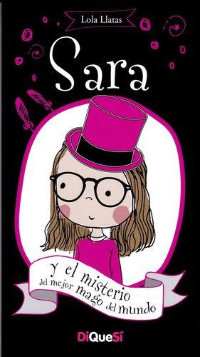 Sara y el misterio del mejor mago del mundo / Sara / vol. 4