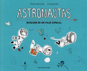 Astronautas. Bitácora de un viaje espacial / pd.