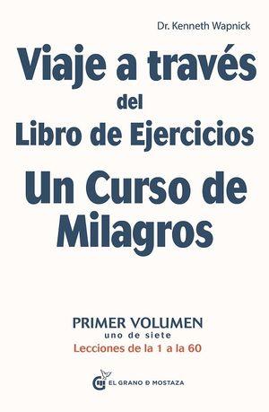 Viaje a través del libro de ejercicios Un curso de milagros / vol. 1