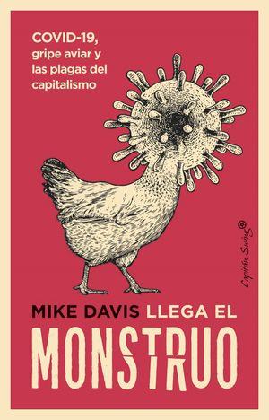 Llega el monstruo. COVID19, gripe aviar y las plagas del capitalismo
