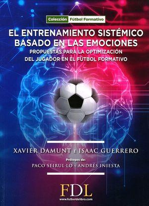 El entrenamiento sistémico basado en las emociones. Propuestas para la optimización del jugador en el fútbol formativo