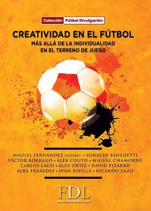 Creatividad en el fútbol. Más allá de la individualidad en el terreno del juego