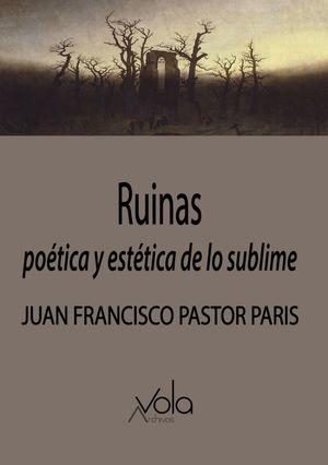 Ruinas. Poética y estética de lo sublime