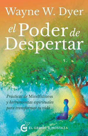 El Poder de despertar. Prácticas de mindfulness y herramientas espirituales para transformar tu vida