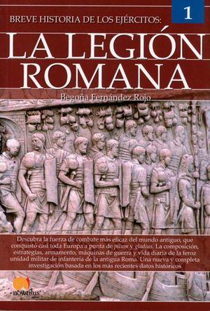 BREVE HISTORIA DE LOS EJERCITOS. LA LEGION ROMANA