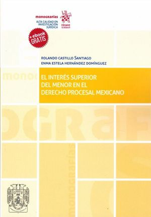 INTERES SUPERIOR DEL MENOR EN EL DERECHO PROCESAL MEXICANO (EBOOK GRATIS)