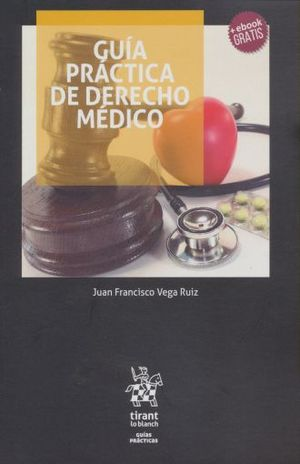 GUIA PRACTICA DE DERECHO MEDICO (INCLUYE EBOOK)
