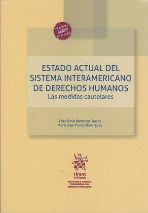 Estado actual del sistema interamericano de Derechos Humanos. Las medidas cautelares