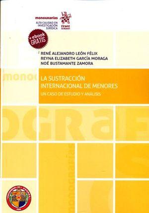 SUSTRCCION INTERNACIONAL DE MENORES, LA. UN CASO DE ESTUDIO Y ANALISIS (INCLUYE EBOOK)