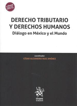 DERECHO TRIBUTARIO Y DERECHOS HUMANOS. DIALOGO EN MEXICO Y EL MUNDO (EBOOK GRATIS)