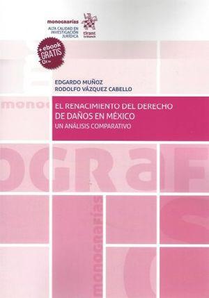 RENACIMIENTO DEL DERECHO DE DAÑOS EN MEXICO, EL. UN ANALISIS COMPARATIVO