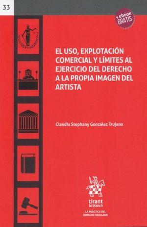 USO EXPLOTACION COMERCIAL Y LIMITES AL EJERCICIO DEL DERECHO A LA PROPIA IMAGEN DEL ARTISTA, EL (+ EBOOK)
