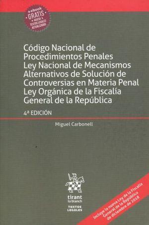 CODIGO NACIONAL DE PROCEDIMIENTOS PENALES / LEY NACIONAL DE MECANISMOS ALTERNATIVOS DE SOLUCION DE CONTROVERSIAS EN MATERIA PENAL / LEY ORGANICA DE LA FISCALIA GENERAL DE LA REPUBLICA / 4 ED. (+EBOOK)
