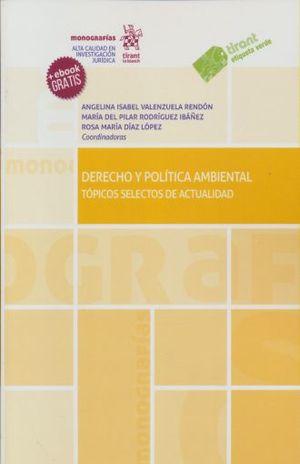 DERECHO Y POLITICA AMBIENTAL TOPICOS SELECTOS DE ACTUALIDAD (INCLUYE EBOOK)