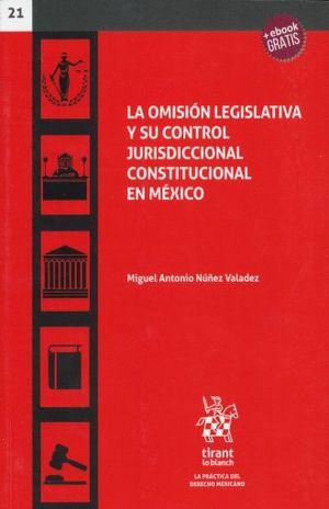 OMISION LEGISLATIVA Y SU CONTROL JURISDICCIONAL CONSTITUCIONAL EN MEXICO, LA (INCLUYE EBOOK)