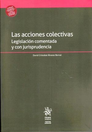 ACCIONES COLECTIVAS, LAS. LEGISLACION COMENTADA Y CON JURISPRUDENCIA