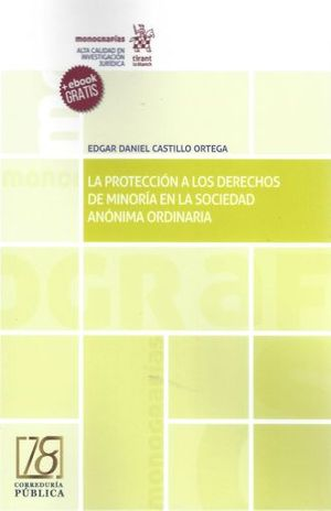 PROTECCION A LOS DERECHOS DE MINORIA EN LA SOCIEDAD ANONIMA ORDINARIA, LA