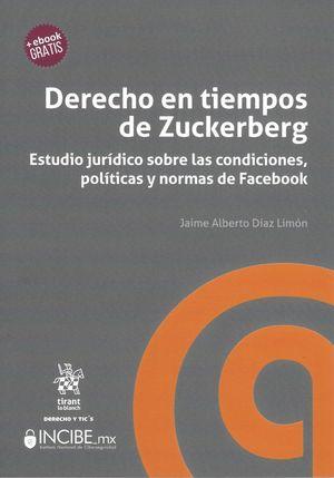 Derecho en tiempos de Zuckerberg. Estudio Jurídico sobre las condiciones, políticas y normas de Facebook.