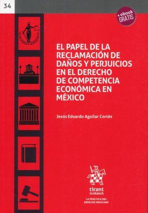 El papel de la reclamación de daños y perjuicios en el derecho de competencia económica en México (+ebook)