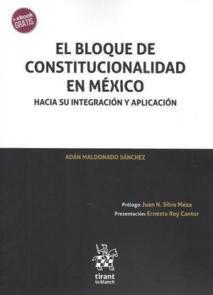 BLOQUE DE CONSTITUCIONALIDAD EN MEXICO, EL. HACIA SU INTEGRACION Y APLICACION (INCLUYE EBOOK)