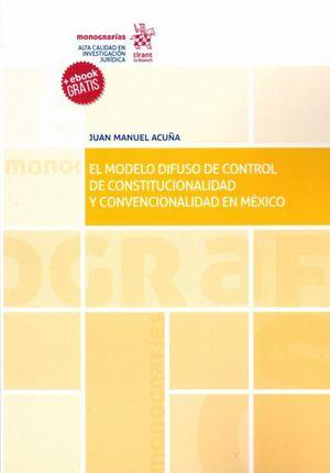 MODELO DIFUSO DE CONTROL DE CONSTITUCIONALIDAD Y CONVENCIONALIDAD EN MEXICO, EL (INCLUYE EBOOK)