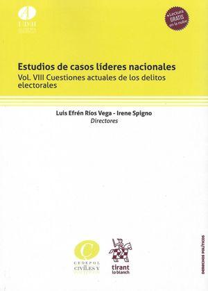 Estudios de casos líderes nacionales. Vol. VIII Cuestiones actuales de los delitos electorales