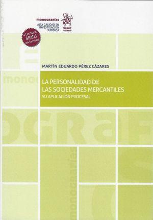 La personalidad de las Sociedades Mercantiles. Su aplicación procesal