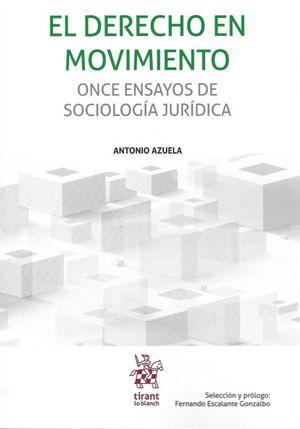 DERECHO EN MOVIMIENTO, EL. ONCE ENSAYOS DE SOCIOLOGIA JURIDICA