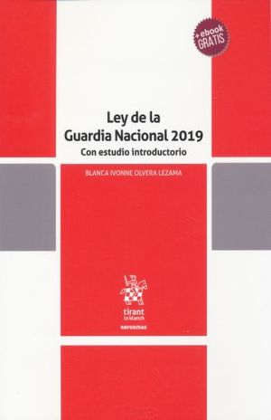 LEY DE LA GUARDIA NACIONAL 2019 CON UN ESTUDIO INTRODUCTORIO (+ EBOOK)