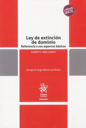 LEY DE EXTINCION DE DOMINIO. REFERENCIAS A SUS ASPECTOS BASICOS (+EBOOK)