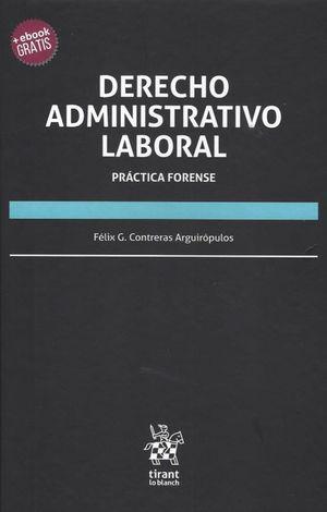 DERECHO ADMINISTRATIVO LABORAL. PRACTICA FORENSE / PD. (INCLUYE EBOOK)