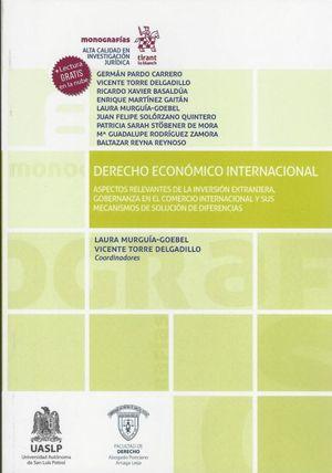 Derecho económico internacional. Aspectos relevantes de la inversión extranjera, gobernanza en el comercio internacional y sus mecanismos de solución de diferencias