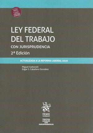 Ley Federal del Trabajo con jurisprudencia / 2 ed.