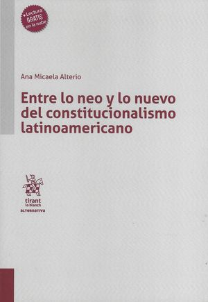 Entre lo neo y lo nuevo del constitucionalismo latinoamericano