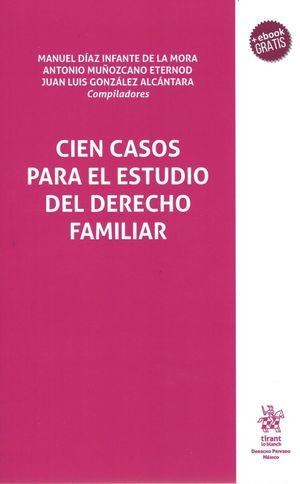 Cien Casos para el estudio del Derecho Familiar