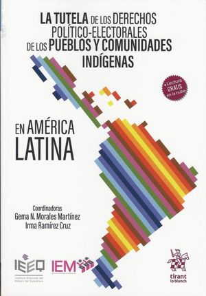 La tutela de los derechos políticos-electorales de los pueblos y comunidades indígenas en América Latina