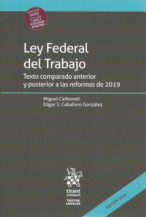 Ley Federal del Trabajo. Texto comparado anterior y posterior a las reformas de 2019