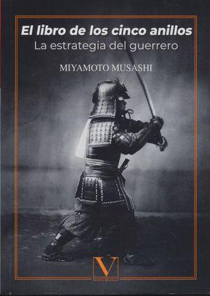 El libro de los cinco anillos. La estrategia del guerrero