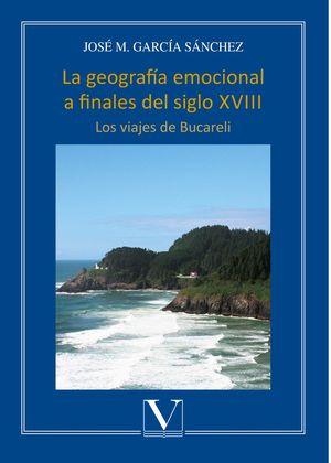 La geografía emocional a finales del siglo XVIII. Los viajes de Bucareli