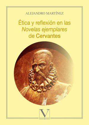Ética y reflexión en las novelas ejemplares de Cervantes