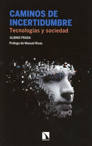 Caminos de incertidumbre. Tecnologías y sociedad