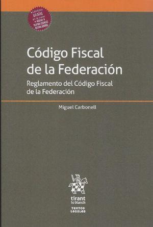 Código Fiscal de la Federación. Reglamento del Código Fiscal de la Federación