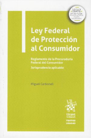 Ley Federal de Protección al consumidor. Reglamentos de la procuraduría Federal del Consumidor. Jurisprudencia aplicable