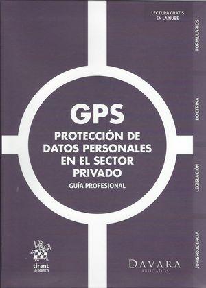 GPS Protección de datos personales en el sector privado. Guía Profesional
