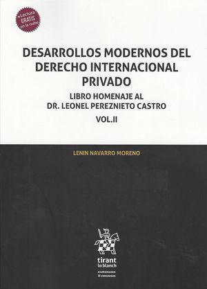 Desarrollos modernos del derecho internacional privado. Libro Homenaje al Dr. Leonel Pereznieto Castro / vol. II