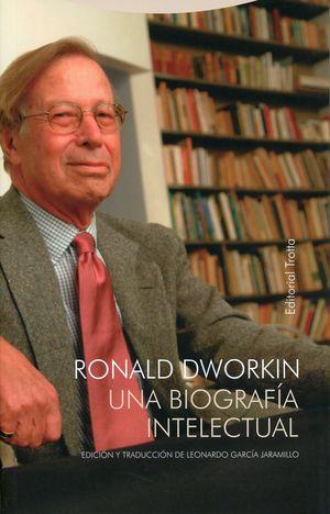 Ronald Dworkin. Una biografía intelectual