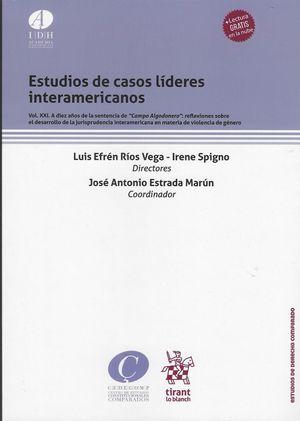 Estudios de casos líderes interamericanos. A diez años de Campo Algodonero. Reflexiones sobre el desarrollo de la jurisprudencia interamericana en materia de violencia de género / vol. XXI