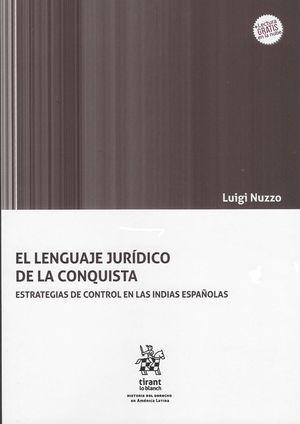 El Lenguaje jurídico de la conquista. Estrategías de control en las Indias Españolas