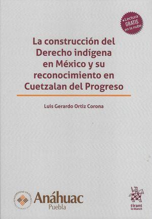 La Construcción del Derecho Indígena en México y su reconocimiento en Cuetzalan del progreso
