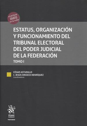 Estatus, Organización y funcionamiento del tribunal electoral del poder judicial de la federación / 2 Tomos / pd.